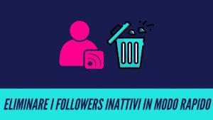 come eliminare i follower inattivi su instagram